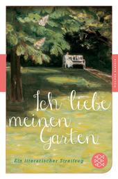 Ich liebe meinen Garten - Ein literarischer Streifzug