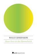 Willy Josefsson: Denn ihrer ist das Himmelreich