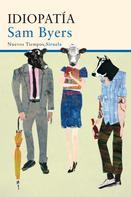 Sam Byers: Idiopatía