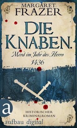 Die Knaben. Mord im Jahr des Herrn 1436