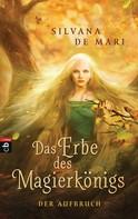 Silvana De Mari: Das Erbe des Magierkönigs - Der Aufbruch ★★★★