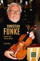 Ulla Schäfer: Christian Funke - Musiker und Genuss-Sachse