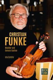 Christian Funke - Musiker und Genuss-Sachse - Biografisches Porträt