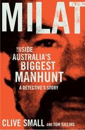 Milat - Inside Australia's biggest manhunt - a detective's story