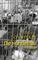 Sibyl Von Der Schulenburg: Die Hundefrau ★★★