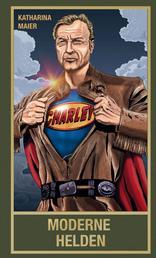Moderne Helden - Welten retten mit Old Shatterhand, Superman, Gandalf, Mr. Spock und Sherlock Holmes