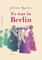 Gabriele Beyerlein: Es war in Berlin ★★★★★