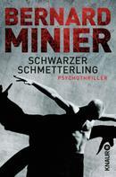 Bernard Minier: Schwarzer Schmetterling ★★★★