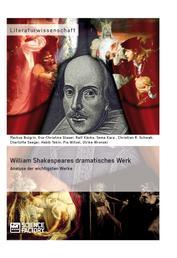 William Shakespeares dramatisches Werk - Analyse der wichtigsten Werke