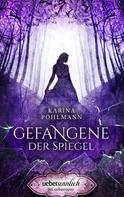 Karina Pohlmann: Gefangene der Spiegel ★★