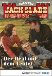 Jack Slade 891 - Western - Der Deal mit dem Teufel