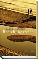 Sabine M Gruber: Beziehungsreise