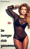Lariana Bouche: Im Swingerclub genommen ★★★