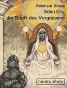 Reinhard Kriese: Eden City, die Stadt des Vergessens ★★★★