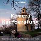 Markus Bauer: Kamera Kaufberatung