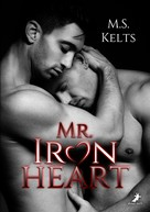 M.S. Kelts: Mr. Ironheart ★★★★★