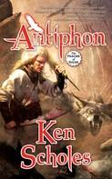 Ken Scholes: Antiphon