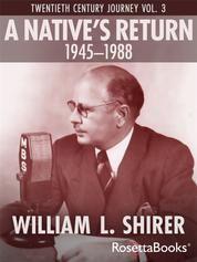 A Native's Return, 1945-1988 - Twentieth Century Journey Vol. III