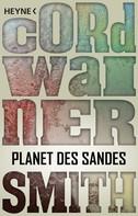 Cordwainer Smith: Planet des Sandes
