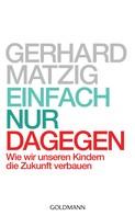 Gerhard Matzig: Einfach nur dagegen