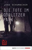 Jens Schumacher: Die Tote im Görlitzer Park ★★