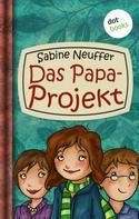 Sabine Neuffer: Neles Welt - Band 1: Das Papa-Projekt ★★★★