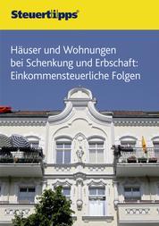 Häuser und Wohnungen bei Schenkung und Erbschaft - Einkommensteuerliche Folgen