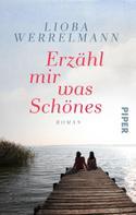 Lioba Werrelmann: Erzähl mir was Schönes ★★★★
