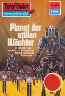 Ernst Vlcek: Perry Rhodan 643: Planet der stillen Wächter ★★★