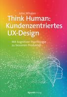 John Whalen: Think Human: Kundenzentriertes UX-Design