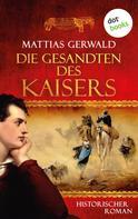 Mattias Gerwald: Die Gesandten des Kaisers