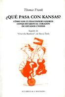 Thomas Frank: ¿Qué pasa con Kansas?