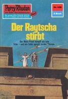 H.G. Francis: Perry Rhodan 636: Der Raytscha stirbt ★★★