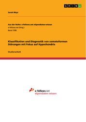 Klassifikation und Diagnostik von somatoformen Störungen mit Fokus auf Hypochondrie