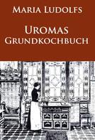 Maria Ludolfs: Uromas Grundkochbuch ★★★★