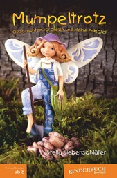 Mumpeltrotz - Geschichten für große und kleine Enk(g)el
