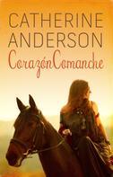 Catherine Anderson: Corazón comanche