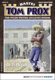 Tom Prox 35 - Western - In verwegener Rolle