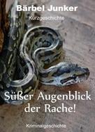 Bärbel Junker: Süßer Augenblick der Rache!
