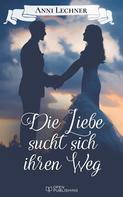 Anni Lechner: Die Liebe sucht sich ihren Weg ★★★★