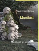 Klaus Enser-Schlag: Mordlust