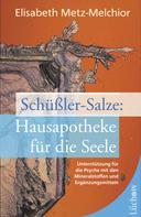 Elisabeth Metz-Melchior: Schüßler-Salze - Hausapotheke für die Seele ★★★★