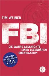 FBI - Die wahre Geschichte einer legendären Organisation