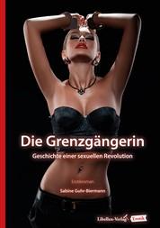 Die Grenzgängerin - Geschichte einer sexuellen Revolution
