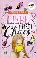 Susanne Oswald: Liebe heißt Chaos ★★★★★