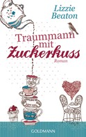 Lizzie Beaton: Traummann mit Zuckerkuss ★★★★