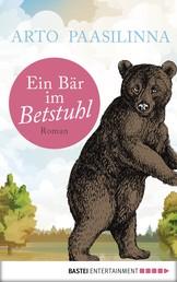 Ein Bär im Betstuhl - Roman