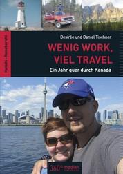 Wenig Work, viel Travel - Ein Jahr quer durch Kanada