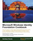 Sandeep Chanda: Microsoft Windows Identity Foundation Cookbook