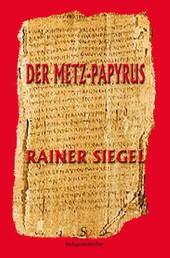 Der Metz-Papyrus - Religionsthriller